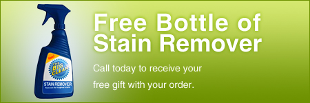 Free Bottle of stain remover, call today to receive your free gift with your order.
